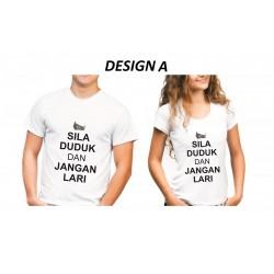 Sila Duduk, Jangan Lari ! Designed Shirt